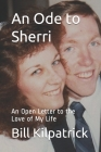An Ode to Sherri: An Open Letter to the Love of My Life Cover Image