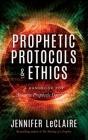 Prophetic Protocols & Ethics Cover Image