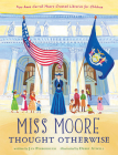 Miss Moore Thought Otherwise: How Anne Carroll Moore Created Libraries for Children Cover Image