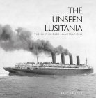 The Unseen Lusitania: The Ship in Rare Illustrations Cover Image