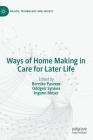 Ways of Home Making in Care for Later Life (Health) Cover Image