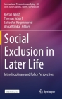 Social Exclusion in Later Life: Interdisciplinary and Policy Perspectives (International Perspectives on Aging #28) Cover Image