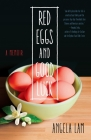 Red Eggs and Good Luck: A Chinese-American Memoir about Faith, Family, and Forgiveness Cover Image