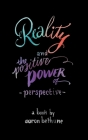 Reality and The Positive Power of Perspective Cover Image