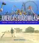 America's Boardwalks: From Coney Island to California Cover Image