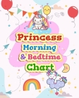 Princess Morning & Bedtime Chart: Girl Routine Checklist Kids Can Keep Track of Their Daily Routine Cover Image