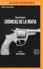 Crónicas de la Mafia (Narración En Castellano) Cover Image