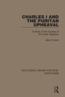 Charles I and the Puritan Upheaval: A Study of the Causes of the Great Migration Cover Image