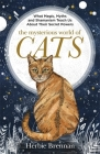 The Mysterious World of Cats: The ultimate gift book for people who are bonkers about their cat Cover Image