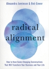 Radical Alignment: How to Have Game-Changing Conversations That Will Transform Your Business and Your Life Cover Image