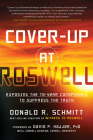 Cover-Up at Roswell: Exposing the 70-Year Conspiracy to Suppress the Truth Cover Image