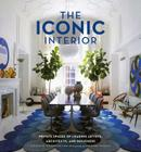 The Iconic Interior: Private Spaces of Leading Artists, Architects, and Designers Cover Image