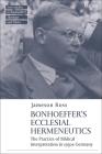Bonhoeffer as Biblical Interpreter: Reading Scripture in 1930s Germany Cover Image