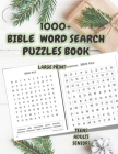 1000+ Bible Word Search Puzzles Book: Brain Games Bible Word search books for seniors, adults and teens - Bible Names and Places - Old and New Testame Cover Image