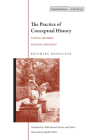 The Practice of Conceptual History: Timing History, Spacing Concepts (Cultural Memory in the Present) Cover Image
