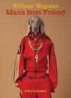 William Wegman Man's Best Friend 2021 Wall Calendar Cover Image