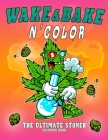 Ultimate Stoner N' Color: A Stoner Coloring Book For Hours of Entertainment - A Wonderful Weed Coloring Book - Psychedelic & Trippy Coloring Boo Cover Image