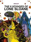 The 6 Voyages of Lone Sloane Vol. 1 Cover Image