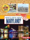 What's Great about Maryland? (Our Great States) Cover Image