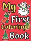 My First Coloring Book: Easy Coloring Book for 1-3 Ages Simple Fun Pictures for Toddlers to Colouring Pages 2-5 Yares Old with Christmas Trees Cover Image