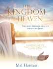 The Kingdom of Heaven: The most favored subject taught by Jesus A comprehensive study of the kingdom of heaven/kingdom of God in the New Test Cover Image