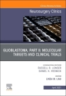 Glioblastoma, Part II: Molecular Targets and Clinical Trials, an Issue of Neurosurgery Clinics of North America, 32 (Clinics: Surgery #32) Cover Image