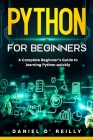 Python for Beginners: A Complete Beginner's Guide to Learning Python Quickly Cover Image
