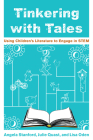 Tinkering with Tales: Using Children's Literature to Engage in Stem Cover Image