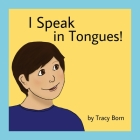 I Speak in Tongues! Cover Image