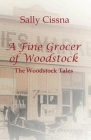 A Fine Grocer of Woodstock: The Woodstock Tales Cover Image