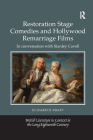 Restoration Stage Comedies and Hollywood Remarriage Films: In Conversation with Stanley Cavell (British Literature in the Eighteenth Century) Cover Image