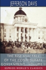 The Rise and Fall of the Confederate Government - Volume II (Esprios Classics) Cover Image