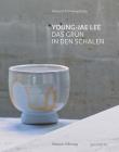 Young-Jae Lee: Das Grün in Den Schalen Cover Image