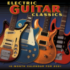 2021 Electric Guitar Classics 16-Month Wall Calendar Cover Image