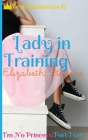 Lady in Training: I'm No Princess (Part 2) Cover Image