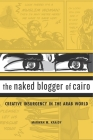 Naked Blogger of Cairo: Creative Insurgency in the Arab World Cover Image