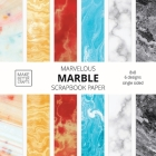 Marvelous Marble Scrapbook Paper: 8x8 Designer Marble Background Patterns for Decorative Art, DIY Projects, Homemade Crafts, Cool Art Ideas Cover Image