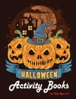 Halloween Activity Books For Kids Ages 5-12: 45 Coloring Pages Halloween For Learn and Fun Cover Image
