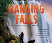 Hanging Falls: A Timber Creek K-9 Mystery, Book 6 (Timber Creek K-9 Mysteries #6) Cover Image