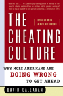 The Cheating Culture: Why More Americans Are Doing Wrong to Get Ahead Cover Image