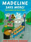 Madeline Says Merci: The Always-Be-Polite Book Cover Image