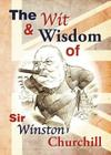 The Wit & Wisdom of Sir Winston Churchill Cover Image