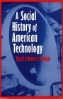 A Social History of American Technology Cover Image