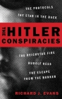 The Hitler Conspiracies: The Protocols - The Stab in the Back - The Reichstag Fire - Rudolf Hess - The Escape from the Bunker Cover Image