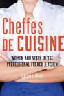 Cheffes de Cuisine: Women and Work in the Professional French Kitchen Cover Image