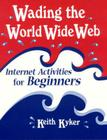 Wading the World Wide Web: Internet Activities for Beginners Cover Image