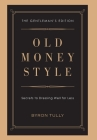 Old Money Style: Secrets to Dressing Well for Less (The Gentleman's Edition) Cover Image