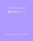 The Little Book of Kindness: Listen. Care. Share Cover Image