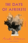 The Days of Afrekete: A Novel Cover Image