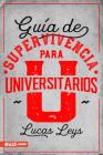 Guía de Supervivencia Para Universitarios Cover Image